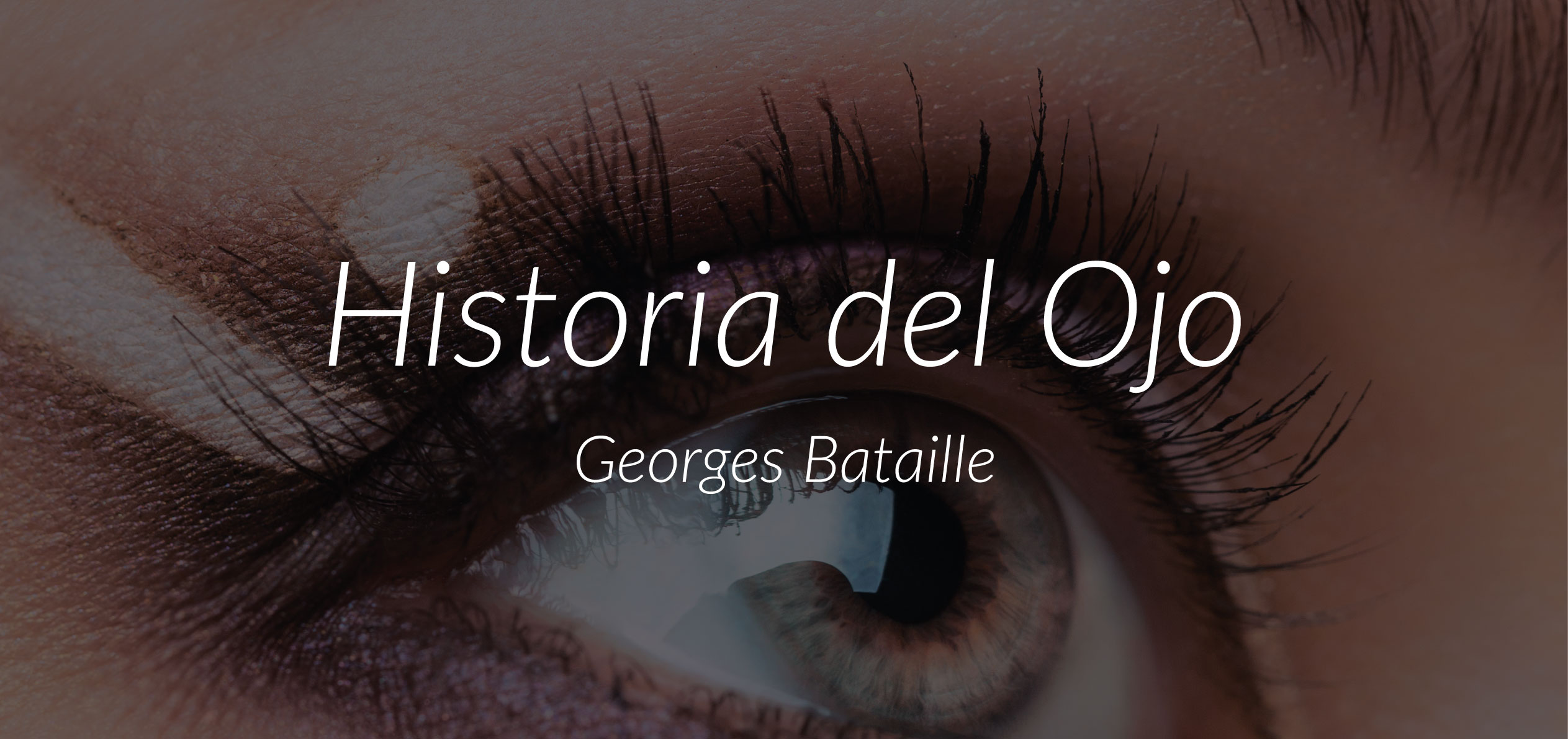 Historia del Ojo, de Georges Bataille