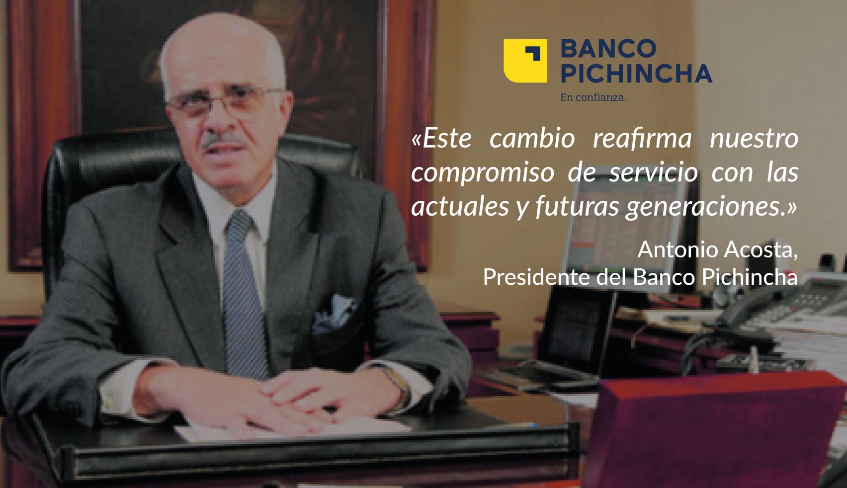 El cambio de imagen del Banco Pichincha Antonio Acosta