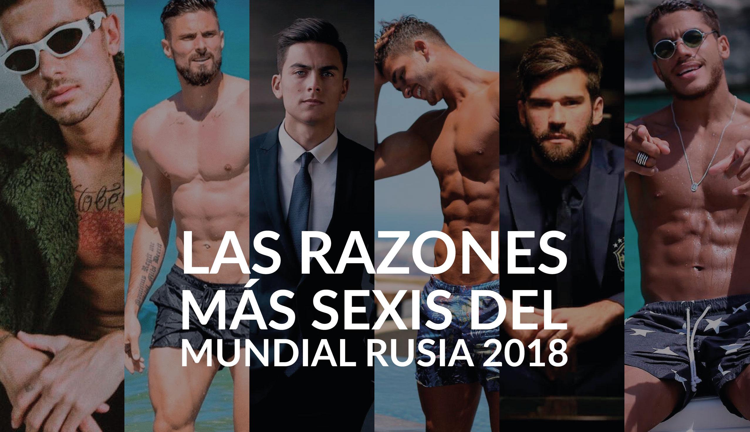 razones más sexis del Mundial Rusia 2018