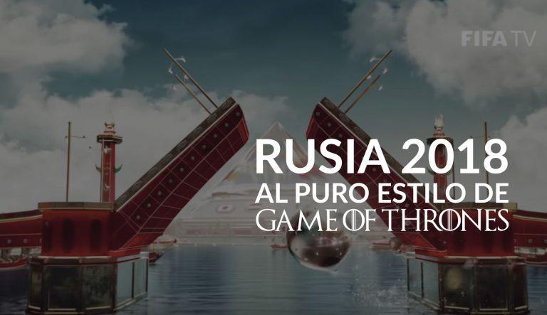 Mundial Rusia 2018 al puro estilo Game of Thrones