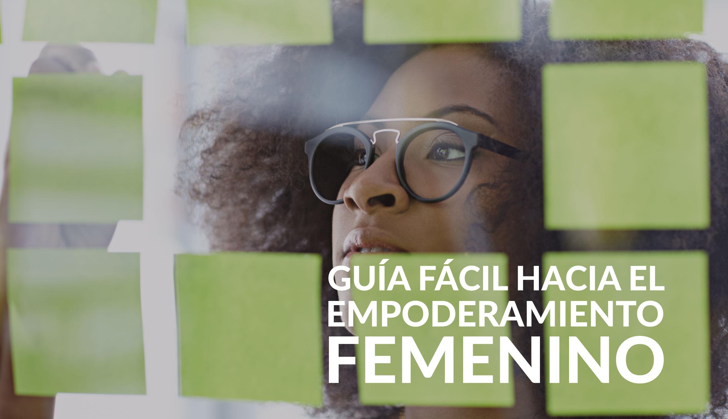 Guía fácil hacia el empoderamiento femenino